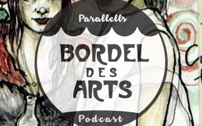 BORDEL DES ARTS PODCAST 011 PARALLELLS